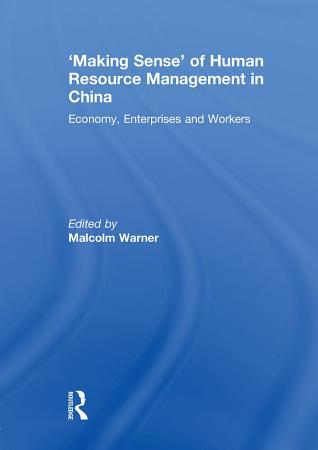Making Sense  of Human Resource Management in China PDF