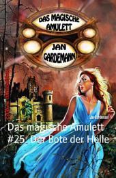 Das magische Amulett #25: Der Bote der Hölle: Romantic Thriller
