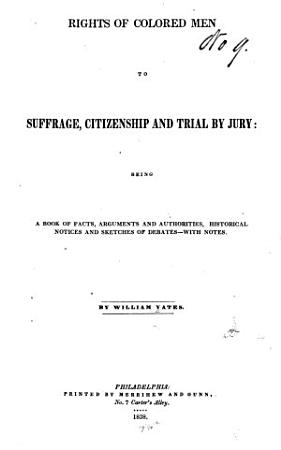 Rights of Colored Men to Suffrage  Citizenship  and Trial by Jury PDF