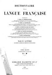Dictionnaire de la langue française: 1re partie: J-P ; 2de partie: Q-Z
