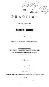 The practice of the Court of King's Bench in personal actions and ejectment: Volume 1