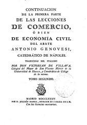 Continuacion de la primera parte de las lecciones de comercio, ó bien de economía civil