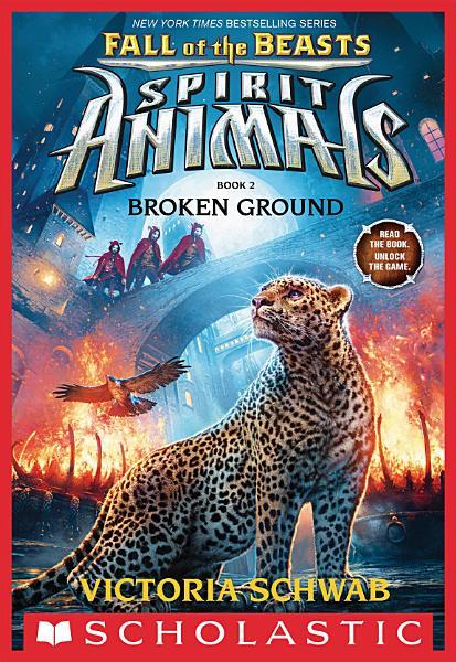 Download Broken Ground  Spirit Animals  Fall of the Beasts  Book 2  Book