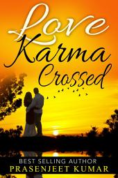 Love Karma Crossed: #2 in Romance in India Series