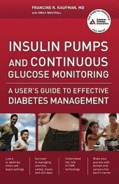 Insulin Pumps and Continuous Glucose Monitoring: A User's Guide to Effective Diabetes Management