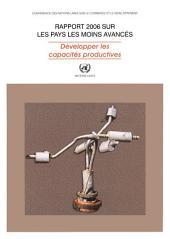 Rapport 2006: Sur les Pays les Moins Avancés - Développer les Capacités Productives