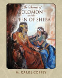 The Secrets of Solomon and the Queen of Sheba