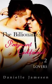 The Billionaire's Pregnant Girlfriend 2: Lovers