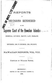 Hawaii Reports: Cases Determined in the Supreme Court of the State of Hawaii, Volume 8