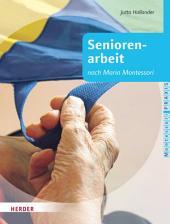 Seniorenarbeit: nach Maria Montessori