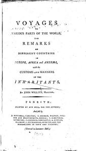 Voyages to Various Parts of the World and Remarks on Different Countries in Europe, Africa and America: With the Customs and Manners of the Inhabitants