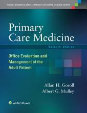 Primary Care Medicine: Office Evaluation and Management of the Adult Patient, Edition 7