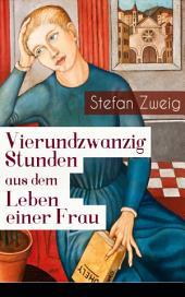 Vierundzwanzig Stunden aus dem Leben einer Frau(Vollständige Ausgabe)