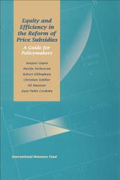 Equity and Efficiency in the Reform of Price Subsidies: A Guide for Policymakers