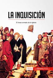 La Inquisición: El brazo armado de la Iglesia