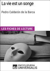 La vie est un songe de Pedro Calderón de la Barca: Les Fiches de lecture d'Universalis
