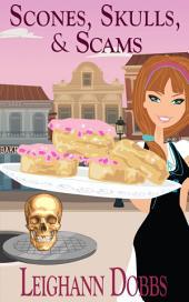 Scones, Skulls & Scams: Lexy Baker Cozy Mystery Series