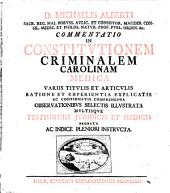 Commentatio in Constitutionem criminalem Carolinam medica ...