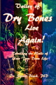 Valley of Dry Bones Live Again Rebuilding the Walls of Your Torn Down Life