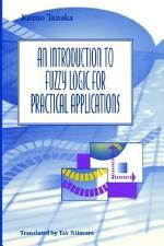 An Introduction to Fuzzy Logic for Practical Applications