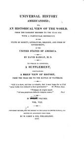 Universal History Americanised, Or, An Historical View of the World from the Earliest Records to the Year 1808 ..