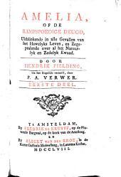 Amelia; of, De rampspoedige deugd, uitblinkende in alle gevallen van het huwelyks leven, en zegepralende over al het natuurlyk en zedelyk kwaad: Volume 1