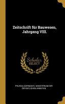 Zeitschrift F  r Bauwesen  Jahrgang VIII  PDF