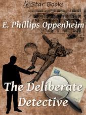 The Deliberate Detective