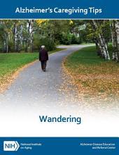 Wandering: Alzheimer's Caregiving Tips