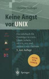 Keine Angst vor UNIX: Ein Lehrbuch für Einsteiger in UNIX, Linux, Solaris, HP-UX, AIX und andere UNIX-Derivate, Ausgabe 9