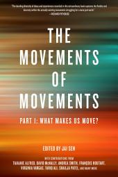 Movements of Movements: Part 1: What Makes Us Move?