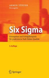 Six Sigma: Konzeption und Erfolgsbeispiele für praktizierte Null-Fehler-Qualität, Ausgabe 4