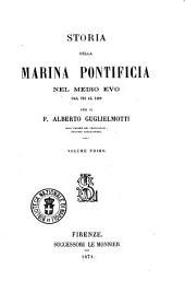 Storia della Marina pontificia nel Medio Evo dal 728 al 1499 per il p. Alberto Guglielmotti: 1