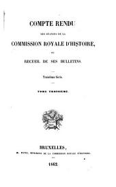 Compte-rendu des séances de la Commission Royale d'Histoire: Volume3;Volume33