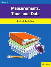 Meaurements, Time, and Data: Instant Activities