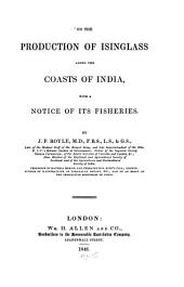 On the production of isinglass along the coasts of India: with a notice of its fisheries
