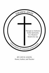 DRAWN AWAY: COUNTERING AN UNGODLY SPIRITUALITY