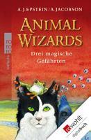 Animal Wizards  Drei magische Gef  hrten PDF