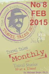 Travel Tales Monthly: No. 8 Feb 2015: Cons, Scams and Other Rip Offs—Safety & Security