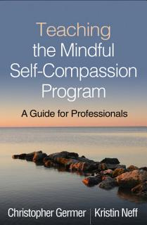 Teaching the Mindful Self Compassion Program Book