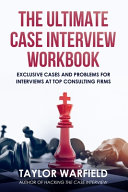The Ultimate Case Interview Workbook