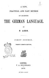 A new, practical and easy method of learning the German language first course by F. Ahn
