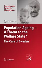 Population Ageing - A Threat to the Welfare State?: The Case of Sweden