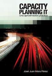 Capacity Planning IT: Una Aproximacin Prctica