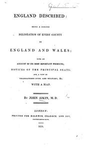 England Delineated; or, a Geographical description of every county in England and Wales; with a concise account of its most important products, natural and artificial. For the use of young persons
