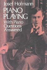 Piano Playing, with Piano Questions Answered