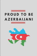 Proud to Be Azerbaijani  Lined Notebook Journal