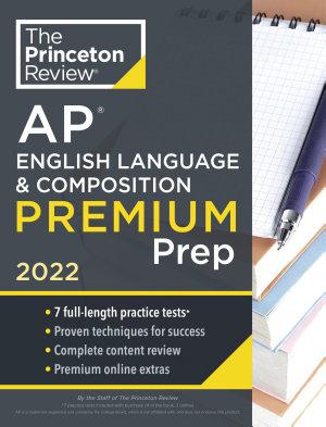 Princeton Review AP English Language   Composition Premium Prep  2022
