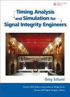 Timing Analysis and Simulation for Signal Integrity Engineers PDF