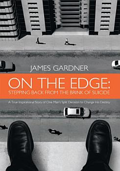 On The Edge  Stepping Back From The Brink of Suicide PDF